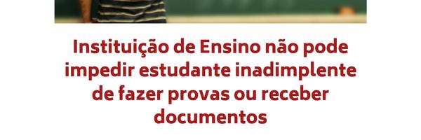 Instituição de Ensino não pode impedir estudante inadimplente de fazer provas ou receber documentos