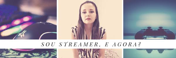 O sonho de ser Streamer