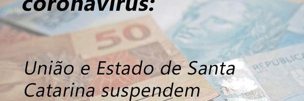 Consequências do Coronavírus: União e Estado de Santa Catarina suspendem débitos em dívida ativa