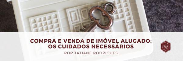 Compra e venda de imóvel alugado: os cuidados necessários