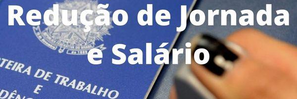 MP da Redução de Jornada de Trabalho e Salário e Suspensão do Contrato de Trabalho