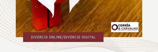 Entenda sobre Divórcio Online ou Digital