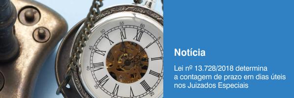 Lei nº 13.728/2018 determina a contagem de prazo em dias úteis nos Juizados Especiais