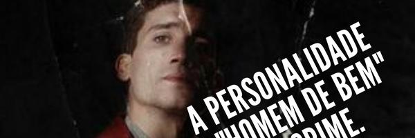 """A personalidade, o """"homem de bem"""" e o crime"""