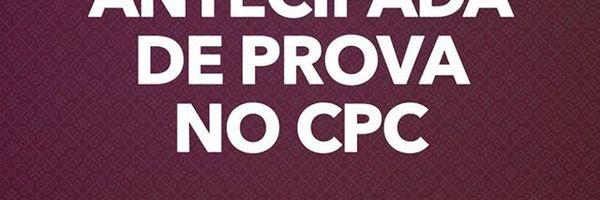 Produção Antecipada de Prova no CPC/2015