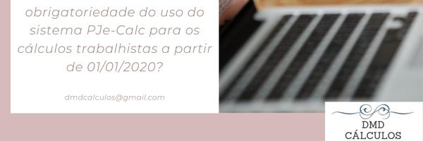 Obrigatoriedade do Pje-Calc a partir de 01/jan de 2020