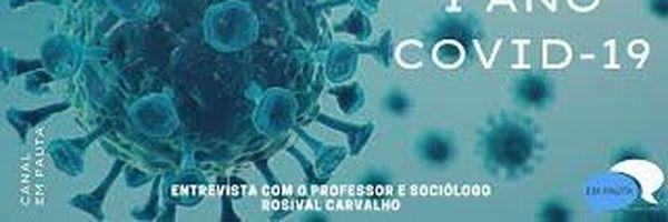 1 ano de Pandemia: Entrevista com o Professor e Sociólogo Rosival Carvalho