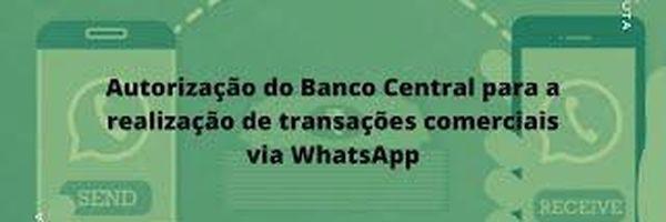 Autorização do Banco Central para realizar pagamentos e transferências via WhatsApp