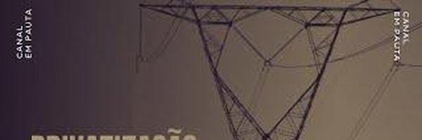 Privatização da Eletrobras - Entrevista com o Economista Luiz Henrique Sant`Ana Pinto