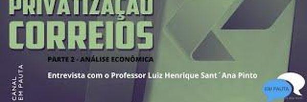 Privatização dos Correios - Parte 2 - Análise Econômica