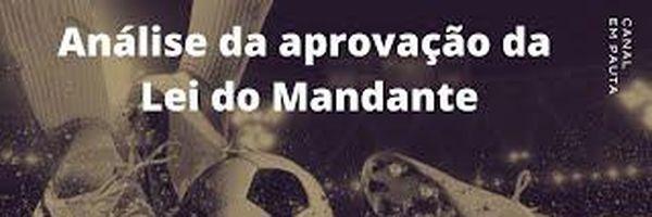 PL 2336/21 - Lei do Mandante