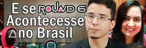 E se ROUND 6 acontecesse no Brasil?