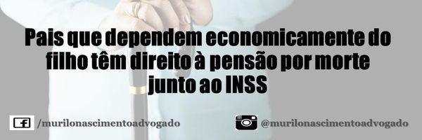 Pais que dependem economicamente do filho têm direito à pensão por morte junto ao INSS