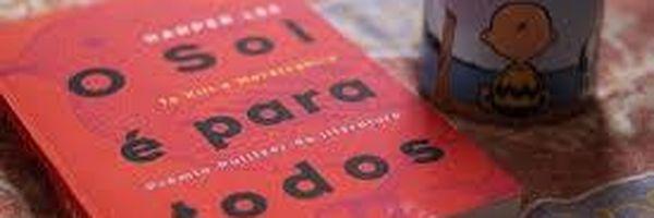 """Resenha crítica do livro """"O sol é para todos"""" da escritora Harper Lee"""