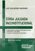 Coisa Julgada Inconstitucional: A Retroatividade da Decisão de (In)Constitucionalidade do STF Sobre a Coisa Julgada - Ed. 2010