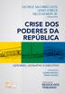 Crise dos poderes da república: judiciário, legislativo e executivo - Ed. 2017