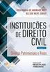 Instituições de direito civil, volume IV: direitos patrimoniais e reais - Ed. 2016