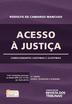 Acesso à justiça: condicionantes legítimas e ilegítimas - Ed. 2015