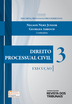 Direito Processual Civil: Execução - V.3 - Ed. 2015