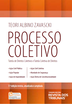 Processo Coletivo: Tutela de Direitos Coletivos e Tutela Coletiva de Direitos - Ed. 2017