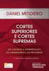Cortes Superiores e Cortes Supremas: do controle à interpretação, da jurisprudência ao precendente - Ed. 2017
