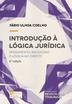 Introdução à lógica jurídica: pensamento, raciocínio e lógica no Direito - Ed. 2019