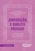 Jurisdição e Direito Privado - Ed. 2020
