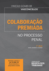 Colaboração Premiada no Processo Penal - Ed. 2020