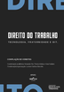 Direito do Trabalho, Tecnologia, Fraternidade e OIT - Ed. 2020