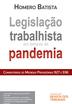 Legislação Trabalhista em Tempos de Pandemia - Ed. 2020