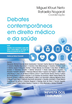 Debates Contemporâneos em Direito Médico e da Saúde - Ed. 2020