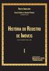 História do Registro de Imóveis - Vol. I - Ed. 2020