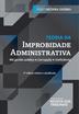 Teoria da Improbidade Administrativa - Ed. 2020