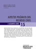 Aspectos Polêmicos dos Recursos Cíveis e Assuntos Afins - Vol. 15 - Ed. 2021