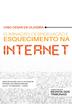Eliminação, Desindexação e Esquecimento na Internet - Ed. 2021