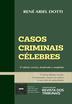 Casos Criminais Célebres - Ed. 2021