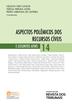 Aspectos Polêmicos dos Recursos Cíveis e Assuntos Afins – Ed. 2018