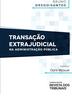 Transação Extrajudicial na Administração Pública - Ed. 2019