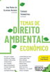 Temas de Direito Ambiental Econômico - Ed. 2019