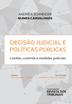 Decisão Judicial e Políticas Públicas - Ed.2019