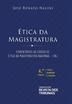 Ética da Magistratura - Ed. 2019