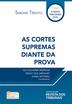 As Cortes Supremas Diante da Prova - Ed. 2018