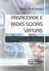 Privacidade e Redes Sociais Virtuais - Ed. 2019