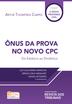 Ônus da Prova no Novo Cpc -Edição 2017