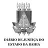 Diário de Justiça do Estado da Bahia