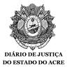 Diário de Justiça do Estado do Acre