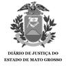 Diário de Justiça do Estado do Mato Grosso