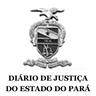 Diário de Justiça do Estado do Pará