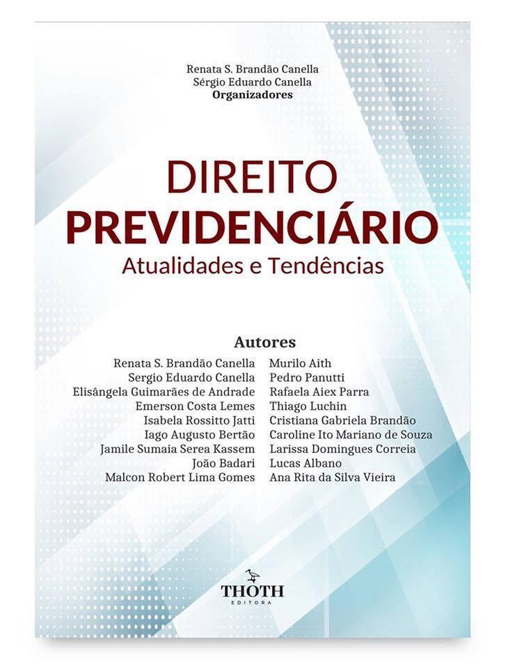 DIREITO PREVIDENCIÁRIO - ATUALIDADES E TENDÊNCIAS
