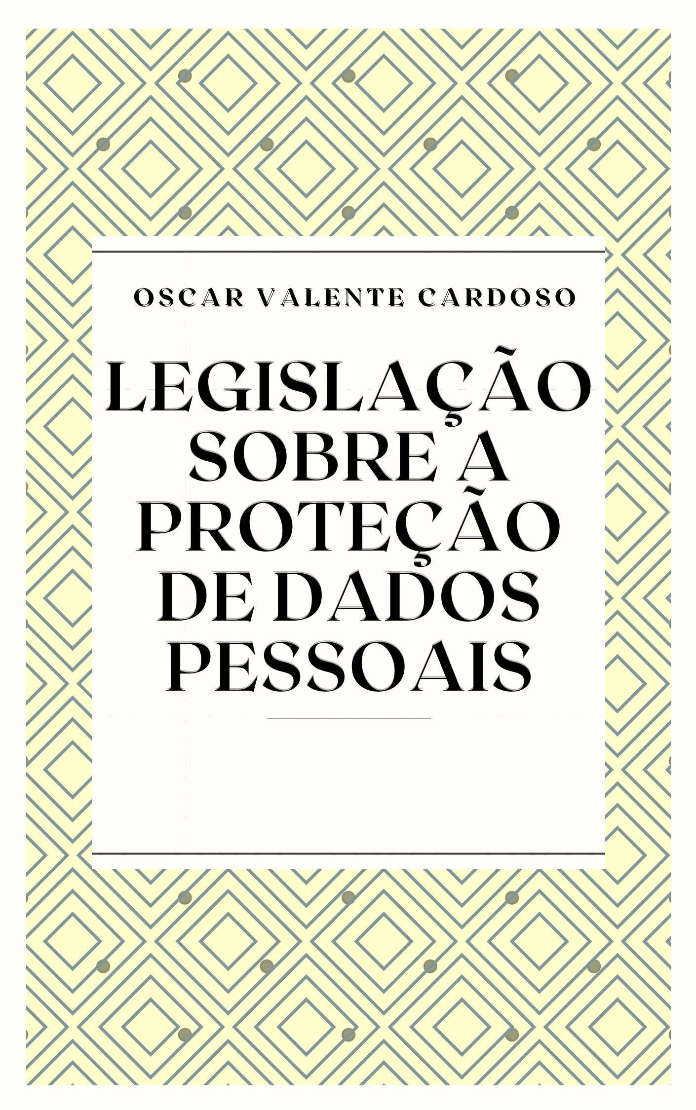Legislação Sobre a Proteção de Dados Pessoais